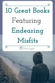 10 Great Books Featuring Endearing Misfits | MindJoggle.com #booklist #bookstoread