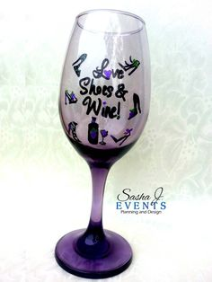 "18.5 oz Hand painted purple wine glass decorated with fun colorful quote ""Love, Shoes and Wine."