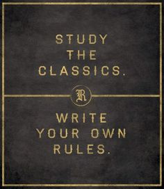 Relaxed Sophistication: Study the classics. Write your own rules.