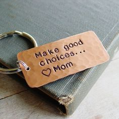 Make Good Choices Keychain, Gift from Mom and Dad, Custom Hand Stamped Copper, Son Daughter, Teen College Graduation Gift, Positive Message