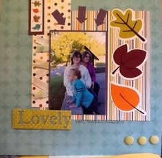 Imaginisce papers. sketch from a layout by Katie Ehman on Northridge publishing blog i actually used my Cricut!