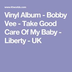Vinyl Album - Bobby Vee - Take Good Care Of My Baby - Liberty - UK