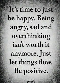 Quotes Sayings and Affirmations 577 Motivational Inspirational Quotes About Life 348 Now Quotes, Life Quotes Love, Inspiring Quotes About Life, Great Quotes, Quotes To Live By, Quotes Inspirational, Quotes About Being Happy, Funny Quotes, Quotes About Loving Life