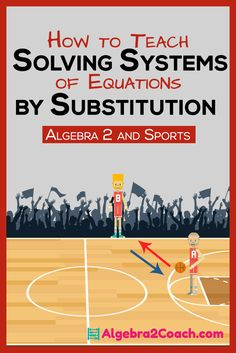 Solving Systems of Equations by Substitution - Sports and Algebra 2 - - Algebra Projects, Algebra Activities, Math Resources, Numeracy, Classroom Resources, Summer Activities, Classroom Ideas, High School Algebra, Maths Algebra