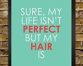 Perfect Hair Quote Print - Hair Stylist Gift - Salon Decor - Perfect Life - 8x10 - Cosmetology