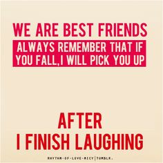 Best and Funny Friendship Quotes . Only for best friends - Quotes and Humor Best Friend Quotes Funny, Bff Quotes, Friendship Quotes, Great Quotes, Quotes To Live By, Funny Quotes, Inspirational Quotes, Funny Friendship, Best Friend Humor