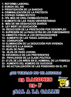 23 razones para salir hoy a la calle.   ¡Juntos podemos!  Síguenos en: http://www.facebook.com/HumorDePandereta
