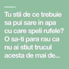 Tu stii de ce trebuie sa pui sare in apa cu care speli rufele? O sa-ti para rau ca nu ai stiut trucul acesta de mai demult Experiment, Good To Know, Detox, Diy And Crafts, Remedies, Cleaning, Health, Households, Life