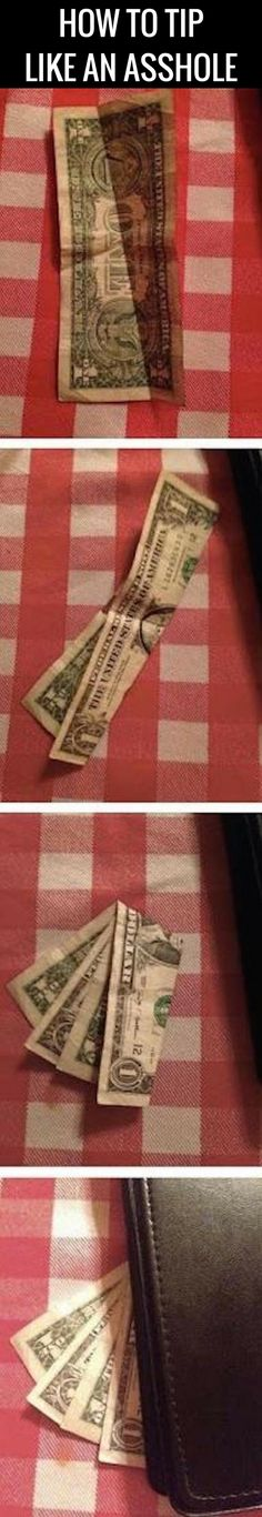 If You Want To Tip Like An Asshole, Do This #ruinmyweek #funny #pictures #photos #pics #humor #comedy #hilarious #joke #jokes
