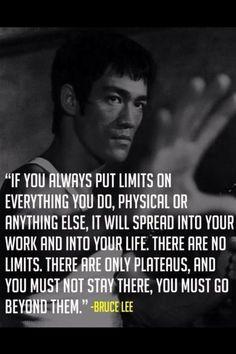 No Limits... Bruce Lee…