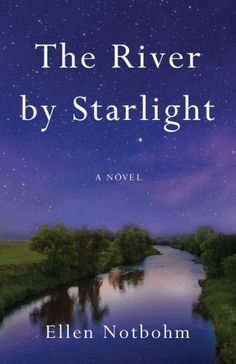 "———""Filled with vivid characters and descriptions, heartache, loss and the healing power of love, The River by Starlight is a tribute to so many women who were treated unjustly and who managed to find their way and survive. Bravo, Ellen Notbohm!""  —Kris Radish, bestselling author of A Dangerous Woman from Nowhere"