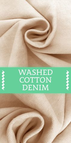 Washed Cotton Denim in Natural Cotton) Fabric Textures, Fabric Patterns, Sewing Patterns, Different Types Of Fabric, Kinds Of Fabric, B And J Fabrics, Textile Fabrics, Fashion Basics, Fabric Names