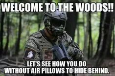 I stay in the woods. It's better there.