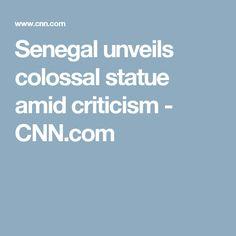 Senegal unveils colossal statue amid criticism - CNN.com