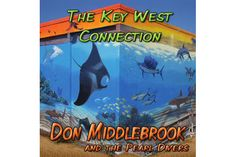 The Key West Connection by Don Middlebrook.  This CD will take you on a vacation in Key West.  Here's our review and why we think you'll love it!  Trop Rock Music.