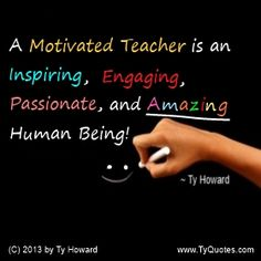 Quotes for Teachers. Quotes of Educators. Motivating Teachers. How ...