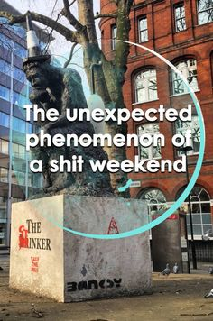 The unexpected phenomenon of a shit weekend | Runawaykiwi, Expat in London