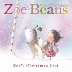 Sorry, completed: Zoe and Beans Zoes Christmas List by Inkpen Mick