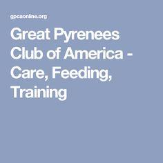 Great Pyrenees Club of America - Care, Feeding, Training