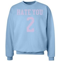 hate you 2 | light blue and pale lavender hate you 2 sweatshirt