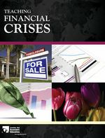 Teaching Financial Crises is an eight lesson resource that provides an organizing framework in which to contextualize all of the media attention that has been paid to the recent financial crisis, as well as put it in a historical context. The current events stories, and other popular media pieces that are today in great supply have generally not connected to educational objectives, historical analysis, and economic processes and concepts that are used in the high school classroom.