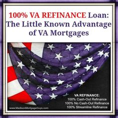 100% VA REFINANCE Loan: The Little Known Advantage of VA Mortgages  https://www.madisonmortgageguys.com/programs/government/va-refinance/  #Mortgage #VAMortgage #MortgageUpdated