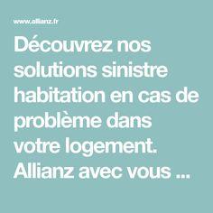 Découvrez nos solutions sinistre habitation en cas de problème dans votre logement. Allianz avec vous de A à Z. Assurance Habitation, Solution, Cas, Vent Violent, Flood Damage