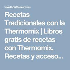 Recetas Tradicionales con la Thermomix | Libros gratis de recetas con Thermomix. Recetas y accesorios Thermomix