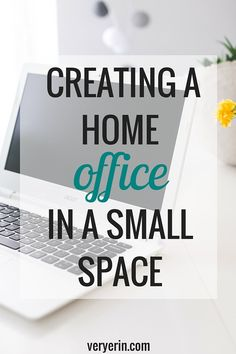 How to Create a Home Office in a Small Space | Home Decor | DIY | Business and Blogging - Very Erin Blog