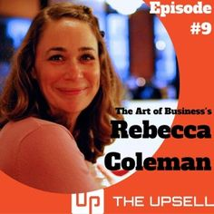 Episode 9 – Social Media Consultant Rebecca Coleman on Starting Social Service - The Upsell Podcast Social Services, Customer Service, Get Started, Interview, Social Media, Business, Blog, Store, Social Networks