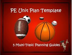 "This planning tool includes 5 ""ready to use"" PE unit planning templates; One for a 1 topic unit, 2 topic, 3 topic, 4 topic and 5 topic unit."