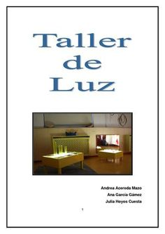 Publishing platform for digital magazines, interactive publications and online catalogs. Convert documents to beautiful publications and share them worldwide. Title: EL TALLER DE LUZ, Author: Hoyos, Length: 24 pages, Published: Family Day Care, Light Panel, Table Centers, Kids Lighting, Digital Magazine, Reggio Emilia, Learning Tools, Interactive Design, Light And Shadow
