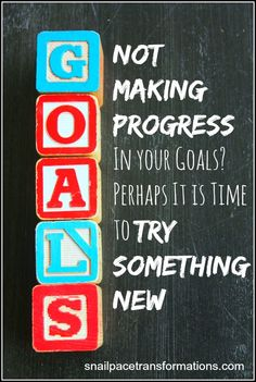 Are you stalled in your attempts to meet a goal? Perhaps you need to try something new.