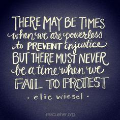 Elie Wiesel - injustice,  protest