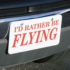 I'd Rather Be Flying License Plate - Sporty's Pilot Shop