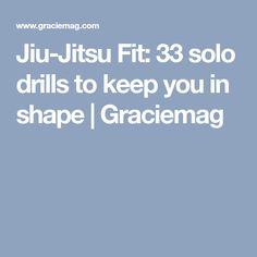 Jiu-Jitsu Fit: 33 solo drills to keep you in shape   Graciemag