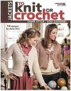 Jackets to Knit or Crochet, Leisure Arts 4088. Brand New. Now 50% OFF MSRP + free shipping in the US.