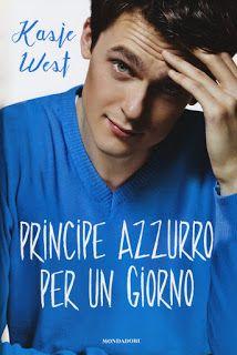 """Leggere Romanticamente e Fantasy: Recensione """"Principe azzurro per un giorno"""" di Kas..."""