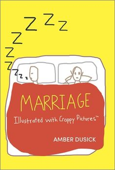 Marriage Illustrated with Crappy Pictures by Amber Dusick