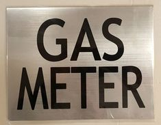 Gas Meters InsideHeavy Duty Sign or Label OSHA Danger Sign