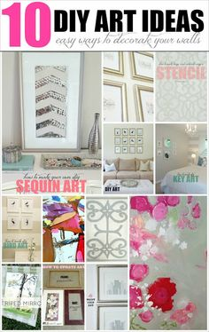 10 DIY Wall Art Ideas.   This list includes plenty of easy & inexpensive ways to decorate. Any one of these great, girly ideas would be the perfect #DIY project for home or the #spa!
