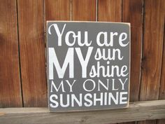 You Are My Sunshine My Only Sunshine Wooden Distressed Subway Art Sign Wall Hanging. $19.99, via Etsy.
