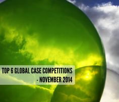 Top 6 Global Case Competitions - November 2014