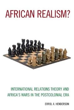 African Realism?:International Relations Theory and Africa's Wars in the Postcolonial Era