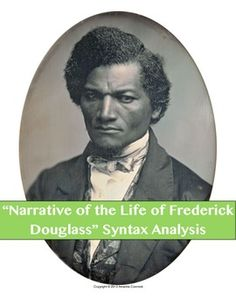 """""""Narrative of the Life of Frederick Douglass"""" Syntax Analysis--includes an excerpt of the Narrative, a graphic organizer and teacher notes. $1.00"""