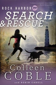 Search and Rescue by Colleen Coble - a middle grade fictional novel based on Colleen Coble's bestselling Rock Harbor series for adults. #bookreview