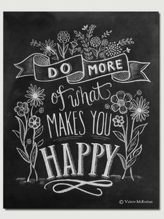 It seems obvious, but sometimes we need a reminder to refocus our efforts on what truly satisfies us. And an elegant, chalkboard-inspired reminder might be the best kind.
