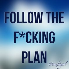 Follow The F*ckin Plan | IrieFitGirl