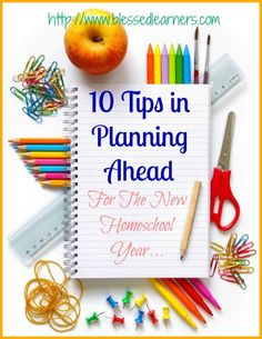 10 Tips in Planning Ahead For The New Homeschool Year - Blessed Learners - Our Journey of Learning