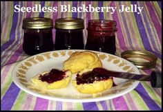 Check out my EASY Seedless Blackberry Jelly Recipe--No fancy tools needed. :)